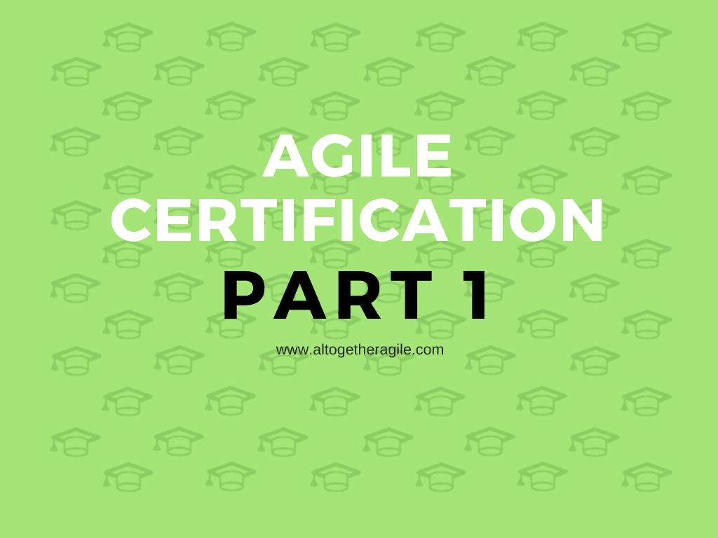Agile Agile Certification Guide - Part 1