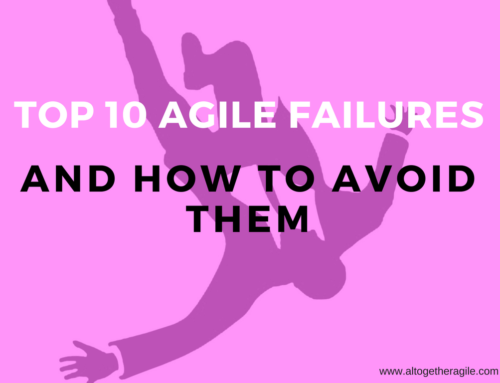 Top Ten Agile Failures and How to Avoid Them!