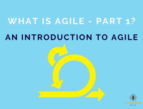 What is Agile? – Part 1: An Introduction to Agile