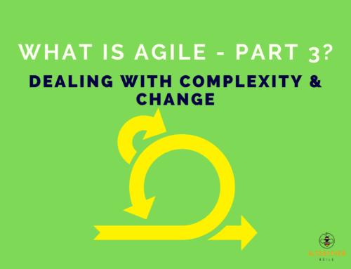 What is Agile – Part 3: Unpredictability & Change